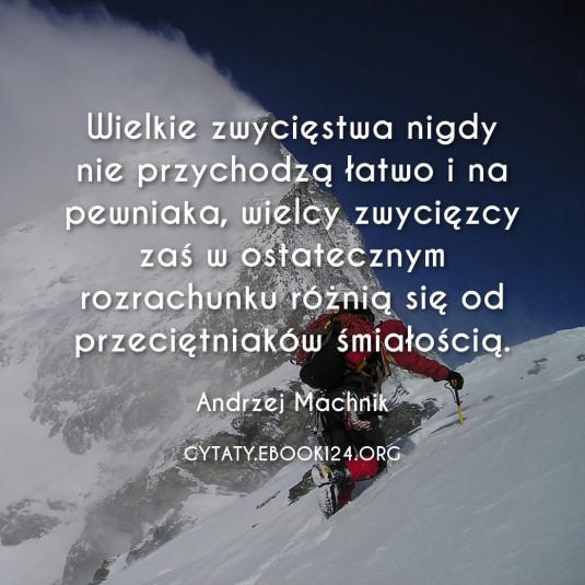 Andrzej Machnik cytat o wielkich zwycięstwach