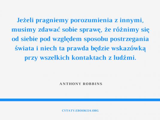 Anthony Robbins cytat o porozumieniu i kontaktach z ludźmi