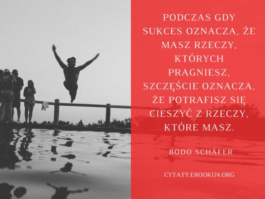 Bodo Schäfer cytat o szczęściu i o sukcesie