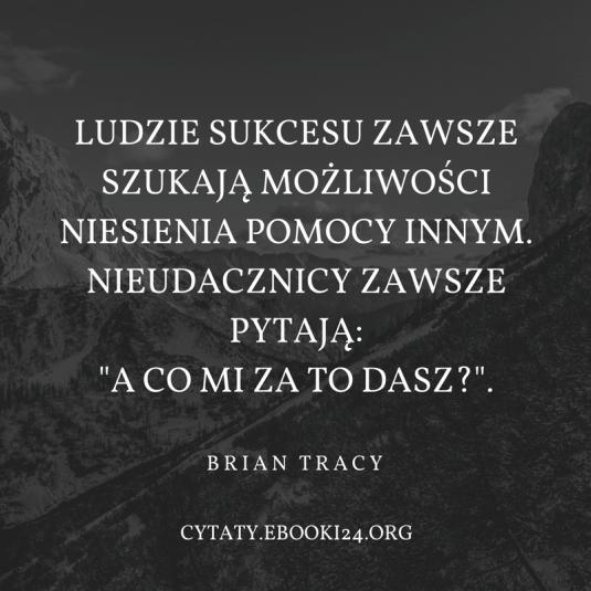 Brian Tracy cytat o niesieniu pomocy