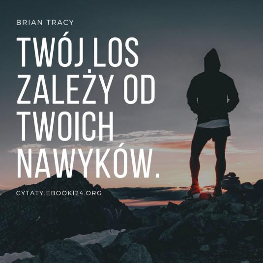 Brian Tracy cytat o nawykach