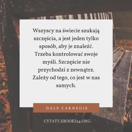 Dale Carnegie cytat o szczęściu