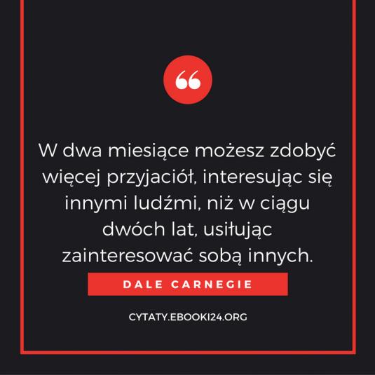Dale Carnegie cytat o zdobywaniu przyjaciół