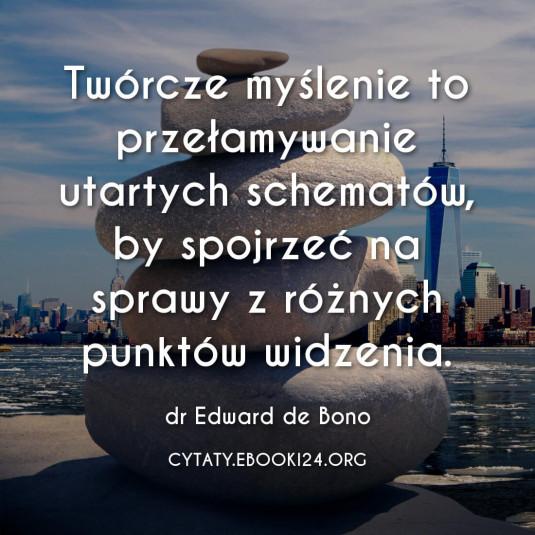 Dr Edward de Bono cytat o twórczym myśleniu