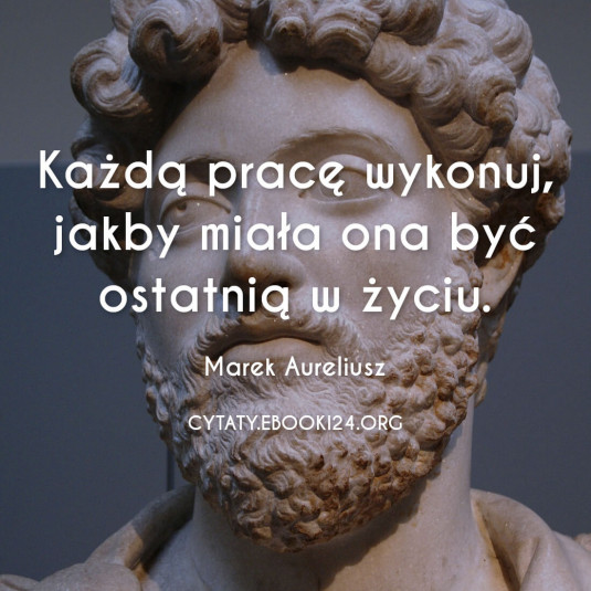 Marek Aureliusz cytat o pracy