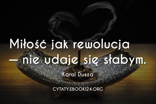 Karol Dusza cytat o miłości