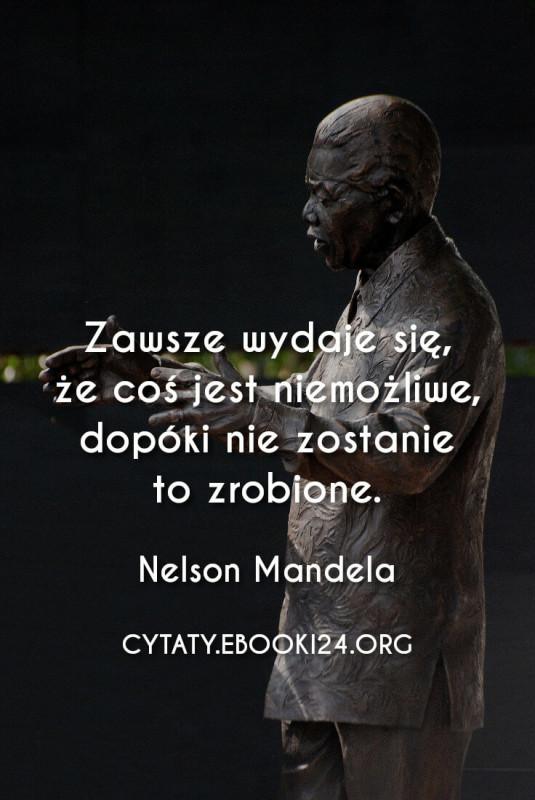 Nelson Mandela cytat o rzeczach niemożliwych