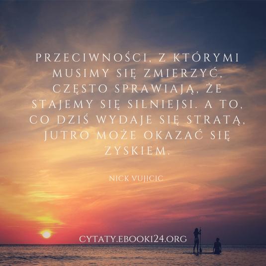 Nick Vujicic cytat o przeciwnościach