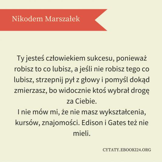Nikodem Marszałek cytat o ludziach sukcesu