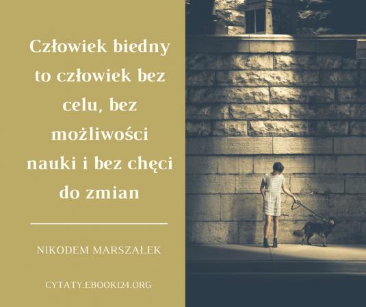 Nikodem Marszałek cytat o tym kim jest biedny człowiek