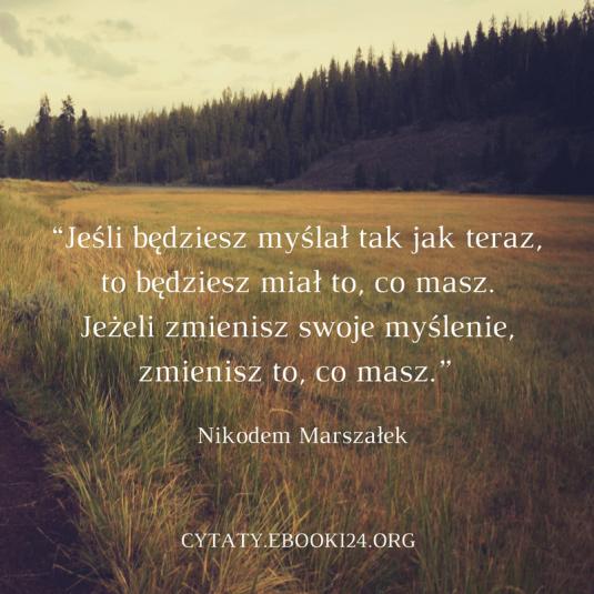 Nikodem Marszałek cytat o zmianie swojego myślenia