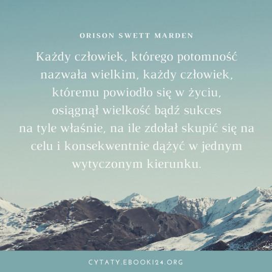 Orison Swett Marden cytat o osiąganiu sukcesu