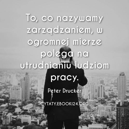 Peter Drucker cytat o zarządzaniu