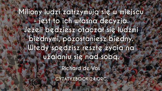 Richard de Vos cytat o zatrzymywaniu się w miejscu