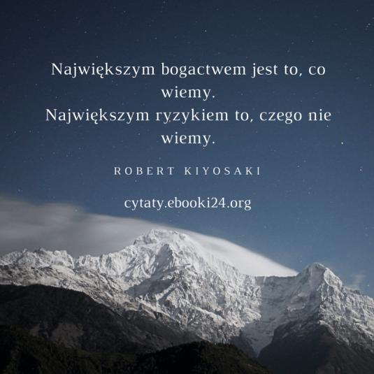 Robert Kiyosaki cytat o bogactwie i ryzyku