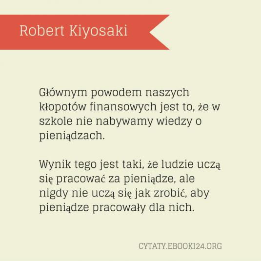 Robert Kiyosaki cytat o kłopotach finansowych