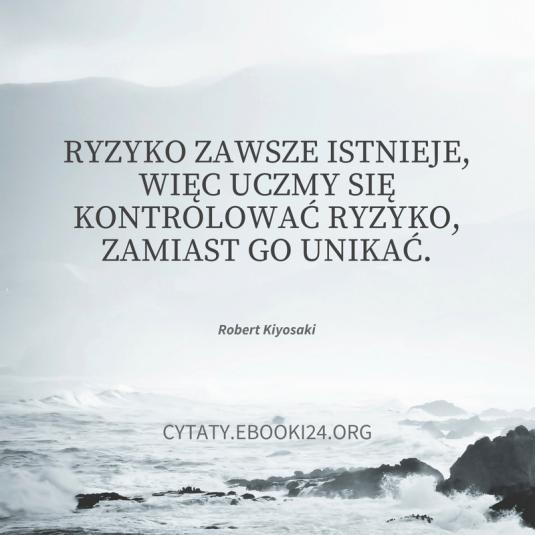 Robert Kiyosaki cytat o ryzyku