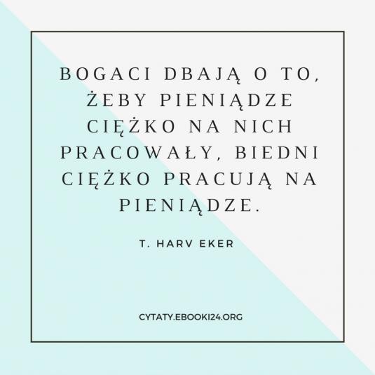 T. Harv Eker cytat o pieniądzach