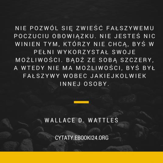 Wallace D. Wattles cytat o poczuciu obowiązku