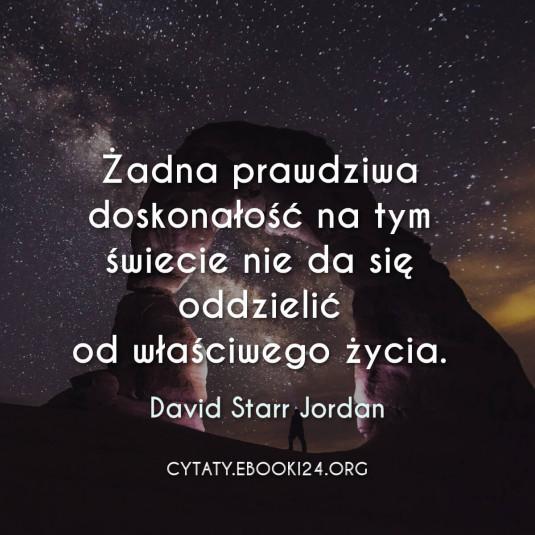 David Starr Jordan cytat o doskonałości
