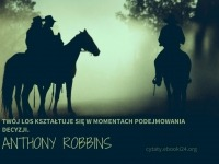 Anthony Robbins cytat o losie i podejmowaniu decyzji
