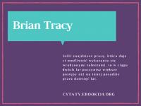 Brian Tracy cytat o postępach w pracy