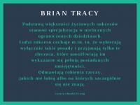 Brian Tracy cytat o podstawie życiowych sukcesów