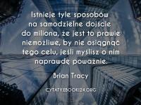 Brian Tracy cytat o samodzielnym dochodzeniu do miliona