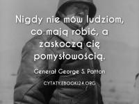Generał George S. Patton cytat o ludzkiej pomysłowości