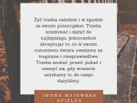 Iwona Majewska Opiełka cytat o radosnym życiu