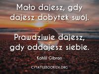 Kahlil Gibran cytat o prawdziwym dawaniu