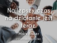 Mark Fisher cytat o działaniu