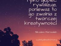 Nikodem Marszałek cytat o rywalizacji