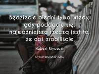 Robert Kiyosaki cytat o biedzie