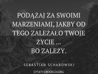 Sebastian Schabowski cytat o marzeniach