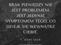 T. Harv Eker cytat o braku pieniędzy