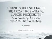 T. Harv Eker cytat o ludziach sukcesu i nauce
