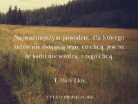 T. Harv Eker cytat o nieosiąganiu celu
