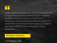 Wanda Loskot cytat o nawykach i celach