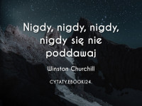 Winston Churchill cytat o poddawaniu się