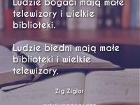 Zig Ziglar cytat o różnicy między ludźmi bogatymi a ludźmi biednymi