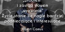 Albert Camus cytat o problemie i wyzwaniu