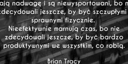Brian Tracy cytat o braku zdecydowania