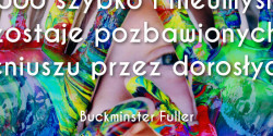 Buckminster Fuller cytat o dzieciach