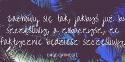 Dale Carnegie cytat o tym jak być szczęśliwym