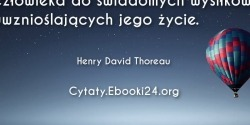 Henry David Thoreau cytat o tym co napawa nas otuchą