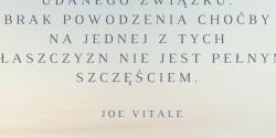 Joe Vitale cytat o tym czym jest pełne szczęście