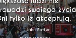 John Kotter cytat o życiu