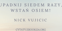 Nick Vujicic cytat o przeszkodach