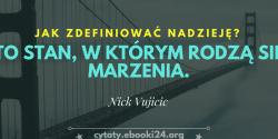 Nick Vujicic cytat o tym czym jest nadzieja
